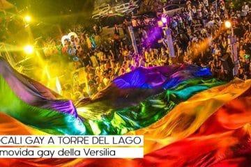 Locali gay Torre del Lago: la movida gay della Versilia